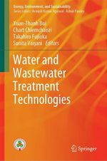 Water and Wastewater Treatment Technologies  - Sunita Varjani - Xuan-Thanh Bui - Takahiro Fujioka - Chart Chiemchaisri