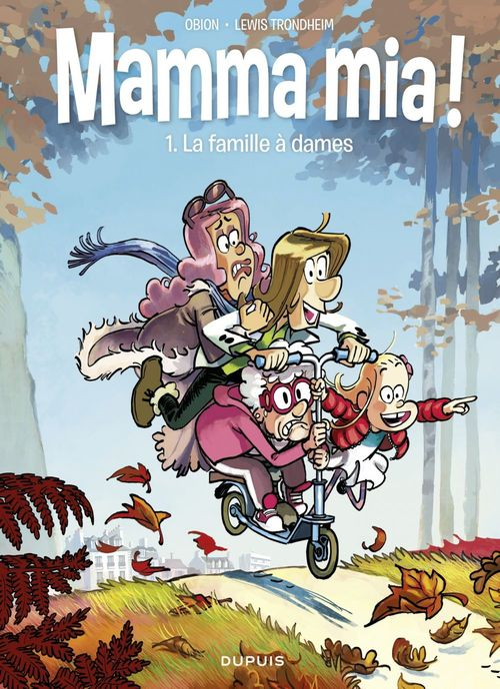Mamma mia ! - tome 1 - La famille à dames  - Lewis Trondheim  - Trondheim  - Obion