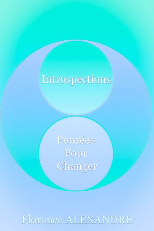 Introspections ; pensées pour changer