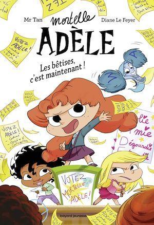 mortelle Adèle ; les bêtises, c'est maintenant !