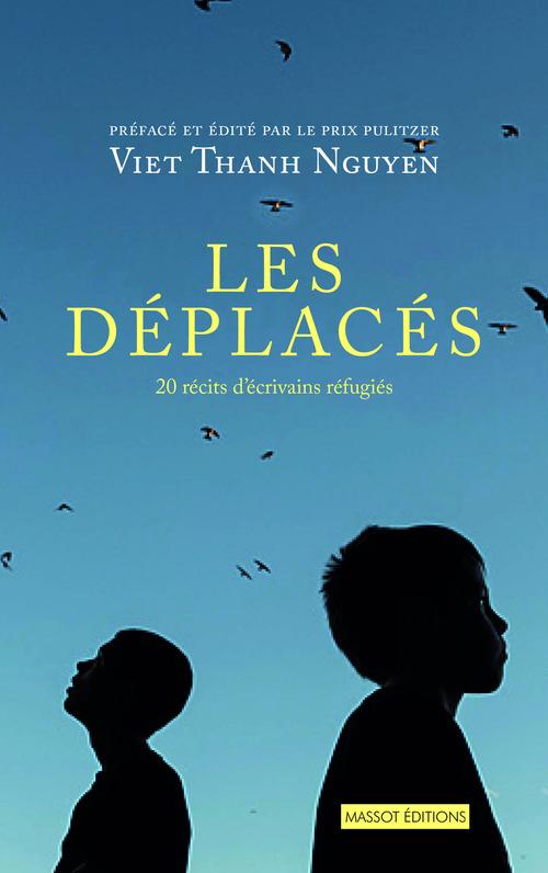 Les déplacés ; 20 récits d'écrivains réfugiés