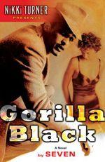 Gorilla Black  - SEVEN