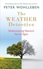 Vente Livre Numérique : The Weather Detective  - Peter Wohlleben