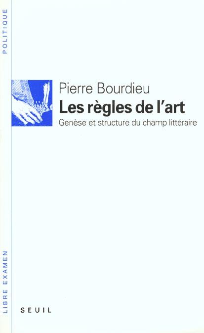 Les regles de l'art. genese et structure du champ litteraire