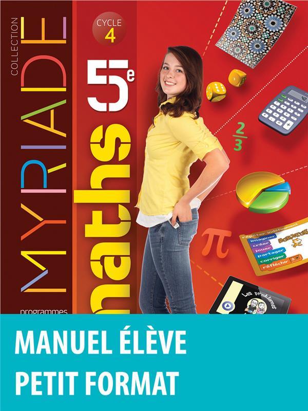 MYRIADE ; mathématiques ; cycle 4 ; 5ème ; manuel de l'élève ; petit format (édition 2016)
