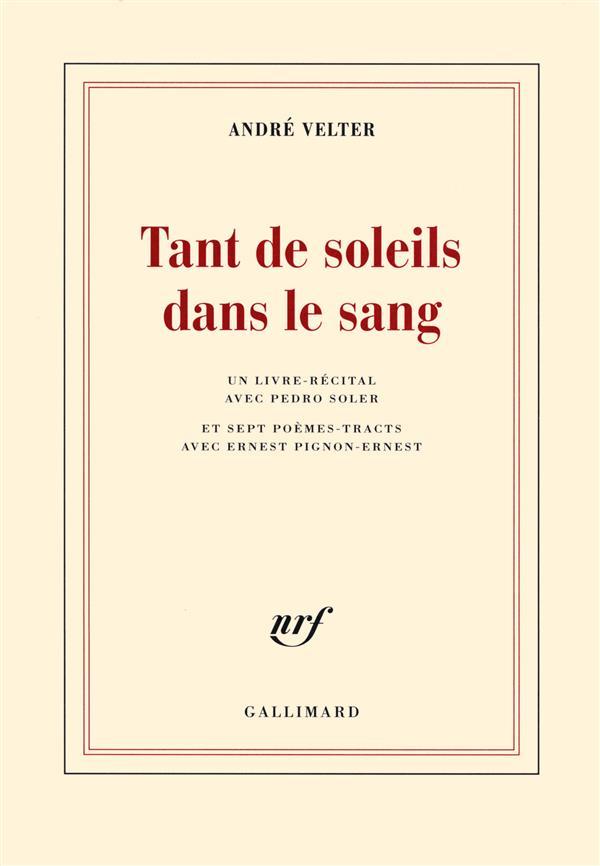 Tant de soleils dans le sang ; un livre-récital avec Pedro Soler et sept poèmes-tracts avec Ernest Pignon-Ernest
