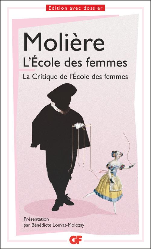 L'école des femmes ; la critique de l'Ecole des femmes