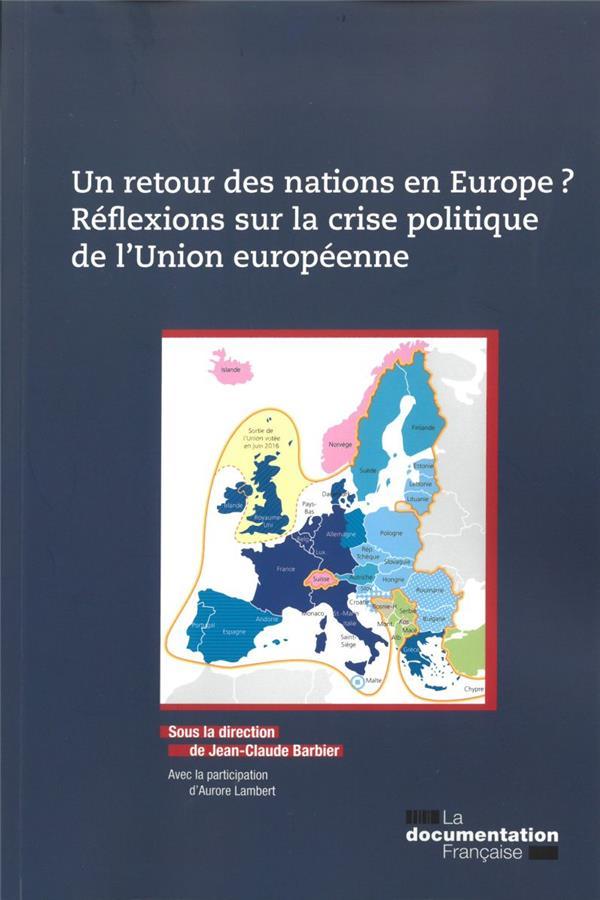 Un retour des nations en Europe? réflexions sur la crise politique de l'Union européenne