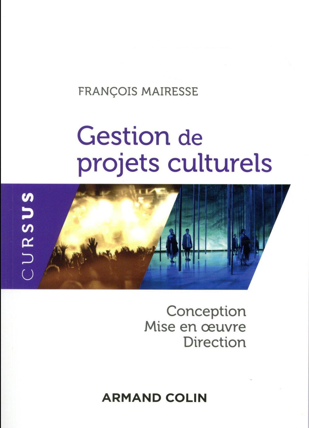 Gestion De Projets Culturels ; Conception, Mise En Oeuvre, Direction