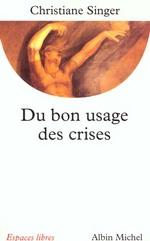 Couverture de Du bon usage des crises
