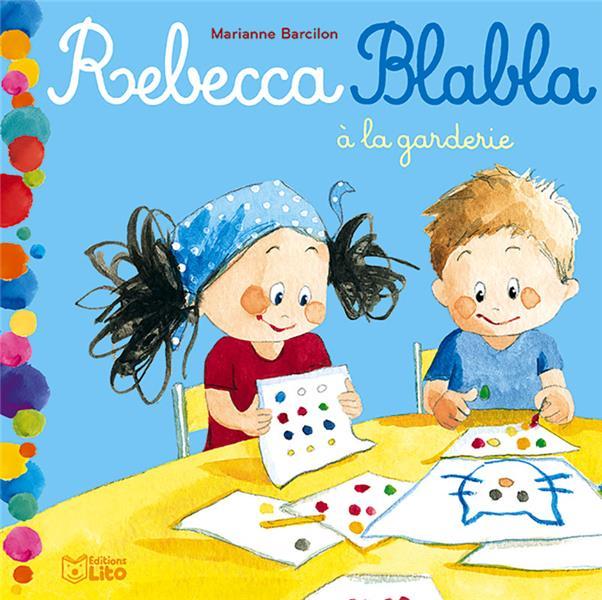 Rebecca blabla ; à la garderie