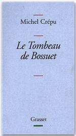 Vente EBooks : Le tombeau de Bossuet  - Michel Crépu