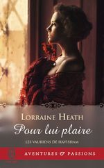 Vente Livre Numérique : Les vauriens de havisham - 1 - pour lui plaire  - Lorraine Heath