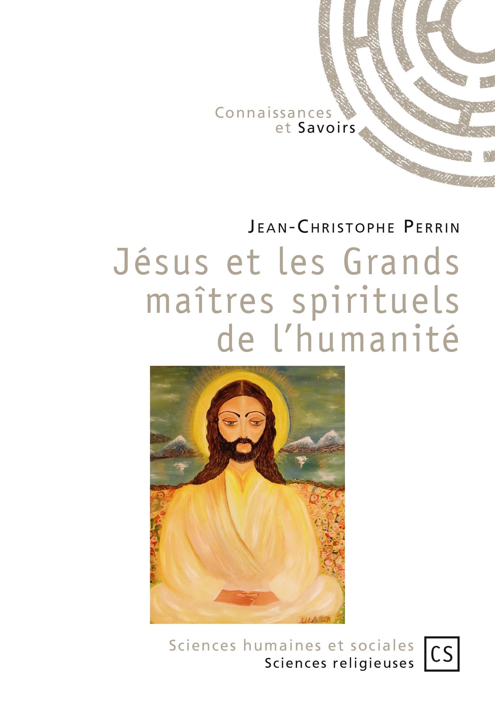 Jésus et les Grands maîtres spirituels de l'humanité