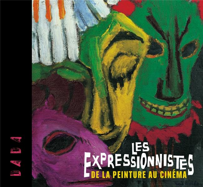 Les expressionnistes ; de la peinture au cinéma