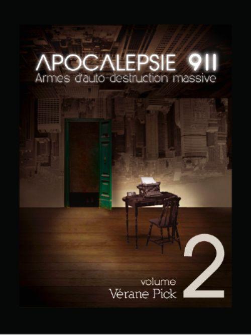 Apocalepsie 911, armes d'auto-destruction massive t.2