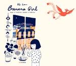 Vente Livre Numérique : Banana Girl  - Kei Lam