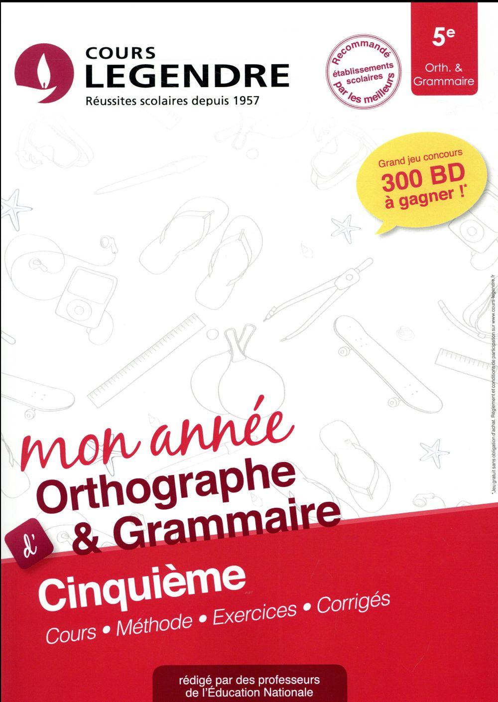 Cours Legendre ; orthographe-grammaire ; 5e mon année (édition 2018)