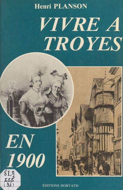 Vivre à Troyes en 1900