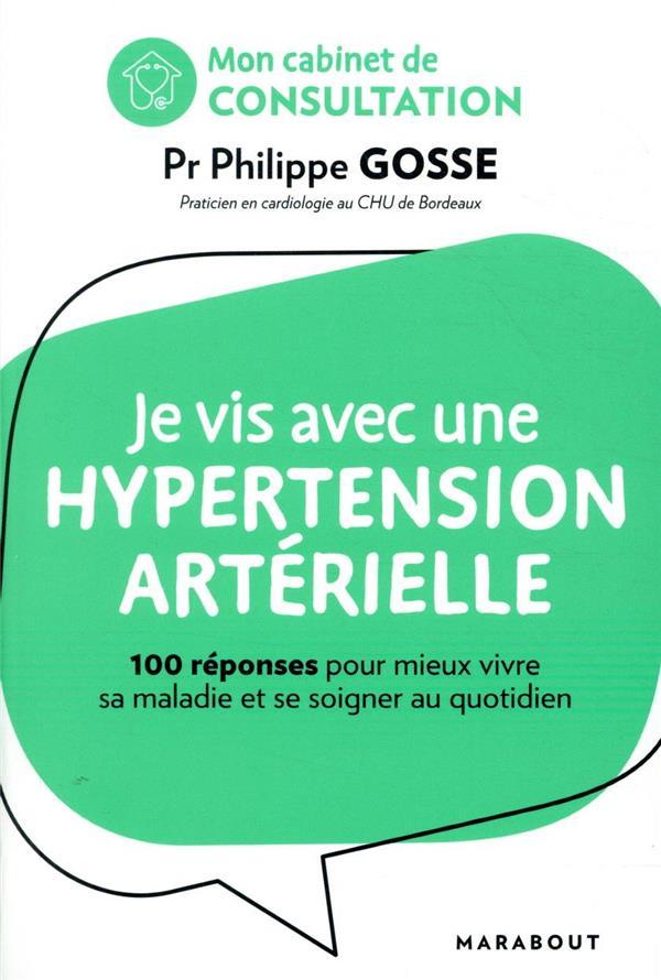 Mon cabinet de consultation : je vis avec de l'hypertension ; 100 réponses pour comprendre sa maladie et mieux se soigner