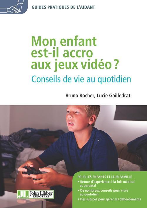 mon enfant est-il accro aux jeux vidéo ? conseils de vie au quotidien
