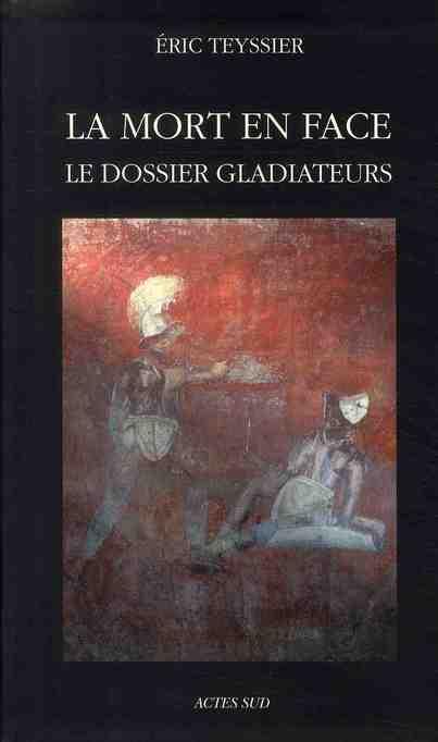 La mort en face ; le dossier gladiateurs