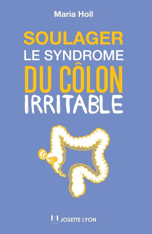soulager le syndrome du côlon irritable ; avec la méthode Maria Holl