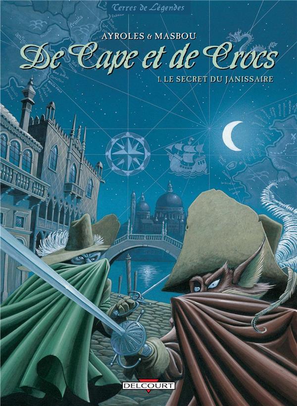De Cape Et De Crocs T.1; De Cape Et De Crocs T.1 ; Le Secret Du Janissaire