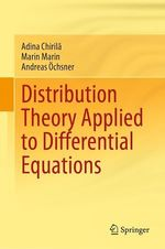 Distribution Theory Applied to Differential Equations  - Adina Chirila - Andreas Ochsner - Marin Marin