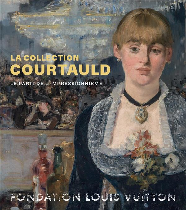 La collection courtauld ; le parti de l'impressionnisme ; catalogue d'exposition