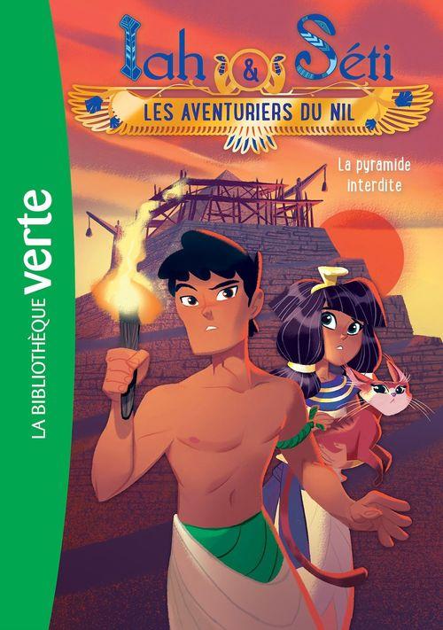 Iah & Séti ; les aventuriers du Nil T.2 ; la pyramide interdite
