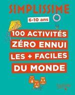 Vente Livre Numérique : Simplissime ; 100 activités zéro ennui les + faciles du monde  - Lise Herzog - Collectif