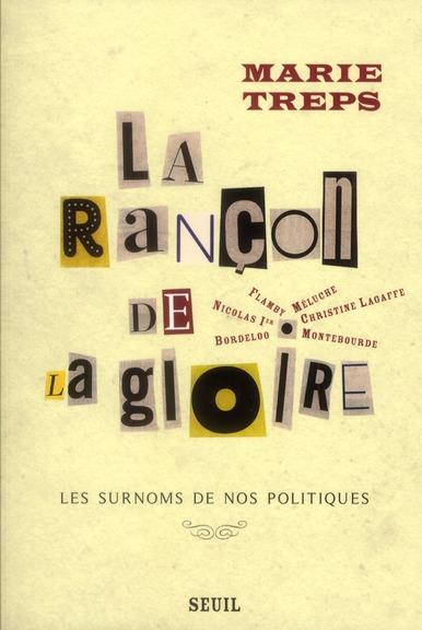 La rançon de la gloire ; les surnoms de nos politiques