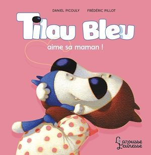 Tilou bleu aime sa maman