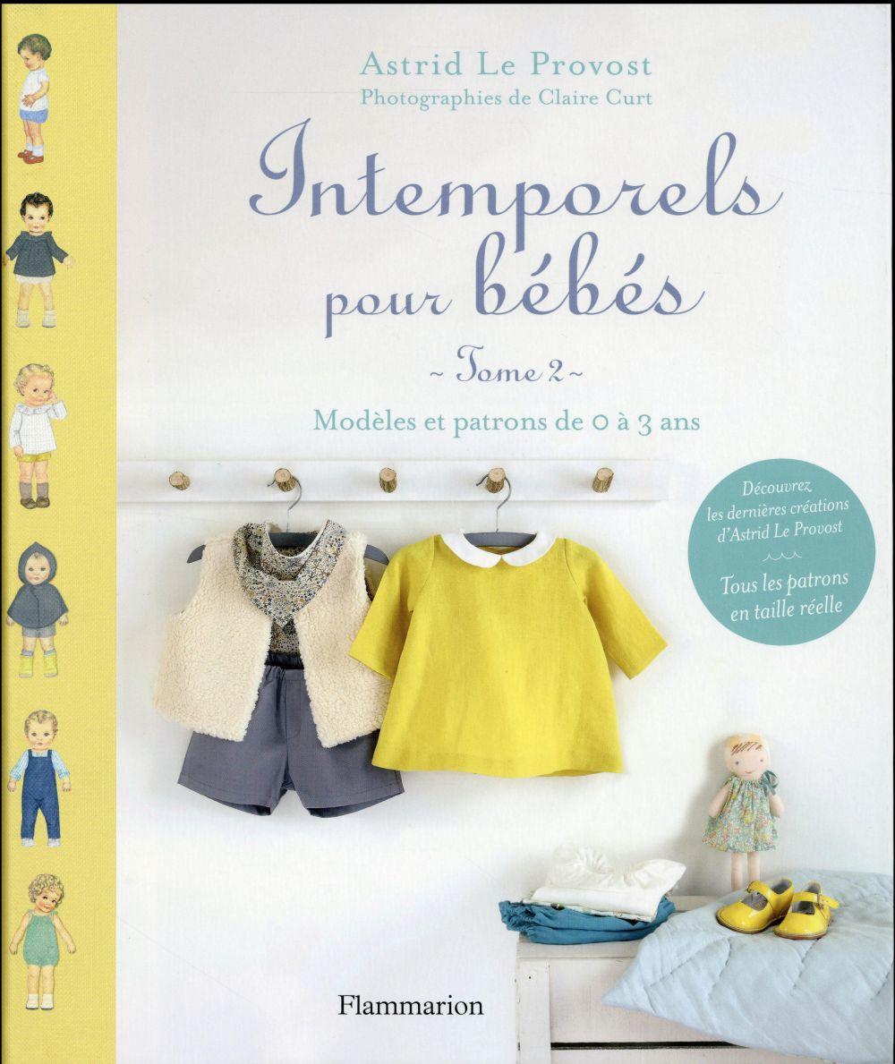 Intemporels pour bebes t. 2 ; modèles et patrons de 0 à 3 ans