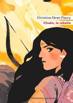 Vente Livre Numérique : Chaân (Tome 1) - La rebelle  - Christine Féret-Fleury