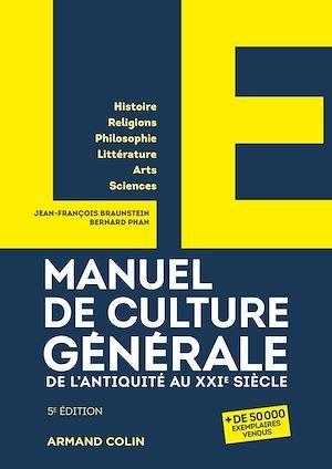 manuel de culture générale : de l'Antiquité au XXIe siècle (5e édition)
