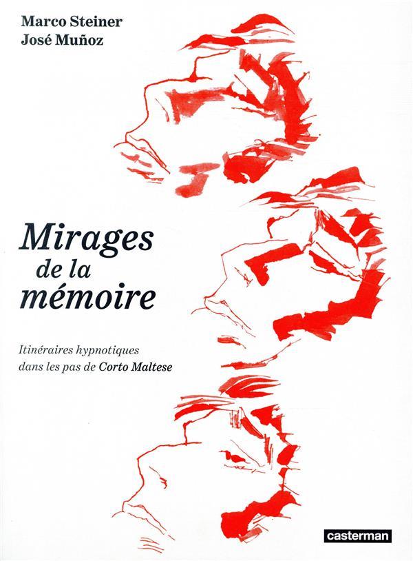 Mirages de la mémoire ; itiniéraires hypnotiques dans les pas de Corto Maltese