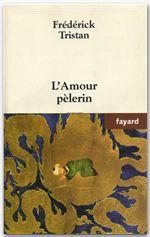 L'Amour pèlerin  - Frédérick TRISTAN