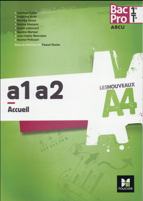 LES NOUVEAUX A4 ; accueil A1-A2 ; 1re / Terminale BAC pro arcu