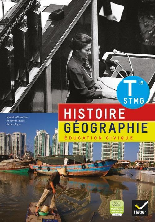 Histoire-Geographie-Education Civique ; Terminale Stmg ; Manuel De L'Eleve
