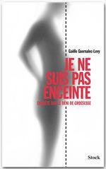 Vente EBooks : Je ne suis pas enceinte  - Gaëlle Guernalec-Levy
