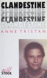 Clandestine  - Anne Tristan