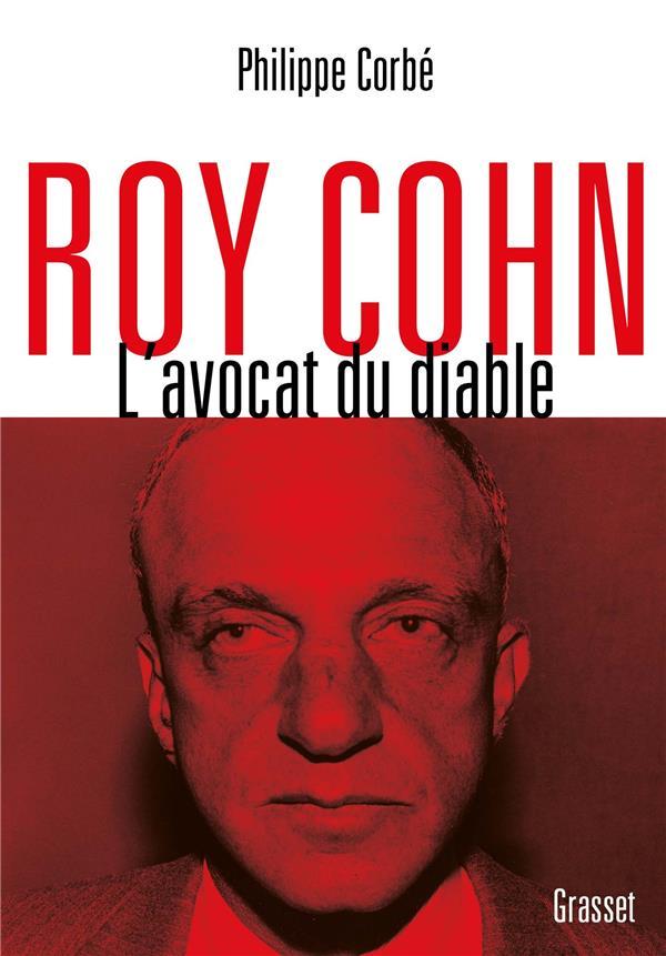 CORBE PHILIPPE - ROY COHN - L-AVOCAT DU DIABLE