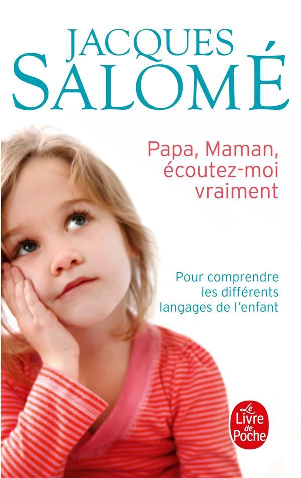 Papa, Maman, écoutez-moi vraiment ; pour comprendre les différents langages de l'enfant