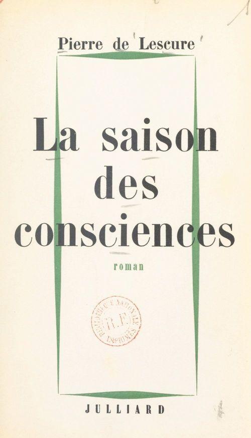 La saison des consciences  - Pierre de Lescure