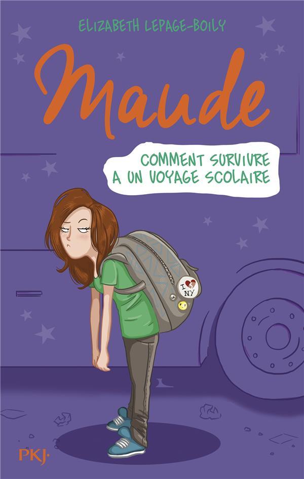 Maude t.4 ; comment survivre à un voyage scolaire