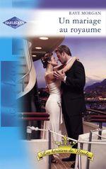 Vente EBooks : Un mariage au royaume (Harlequin Azur)  - Raye Morgan