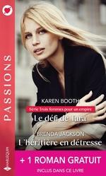 Vente EBooks : Trois femmes pour un empire t.1 : le défi de Tara ; l'héritière en détresse ; liaison impossible  - Yvonne Lindsay - Brenda Jackson - Karen Booth