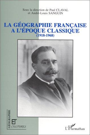 REVUE GEOGRAPHIE ET CULTURES ; la géographie française à l'époque classique
